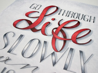 Go through life slowly and consciously hand lettering script calligraphy lettering typography typo marker