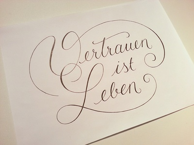 Vertrauen ist Leben lettering hand lettering typography typo drawing hand drawn calligraphy writing type handwriting