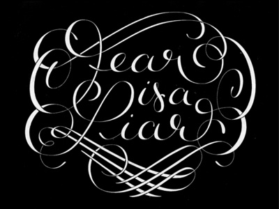 Fear is a Liar lettering hand lettering typography typo drawing hand drawn calligraphy writing type handwriting