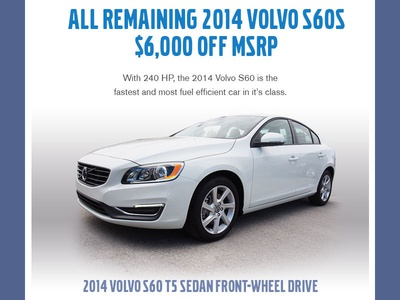 $6000 Off 2014 Volvo S60s Email car email
