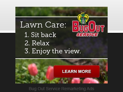 Bug Out Service Remarketing Ads marketing ads lawn care pest control bugs