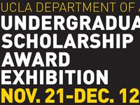 UCLA Dept. of Art - Undergraduate Scholarship Award Exhbition
