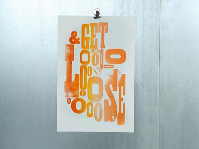 Get Loose Letterpress Poster