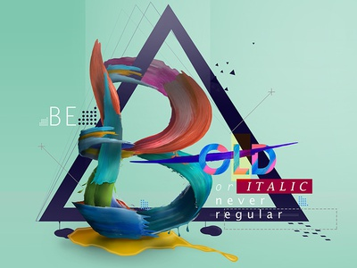 Be Bold  color painting typography