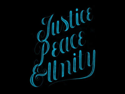 Justice Peace & Unity peace day unity peace justice script hand lettering lettering
