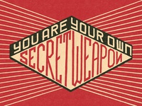 You Are Your Own Secret Weapon