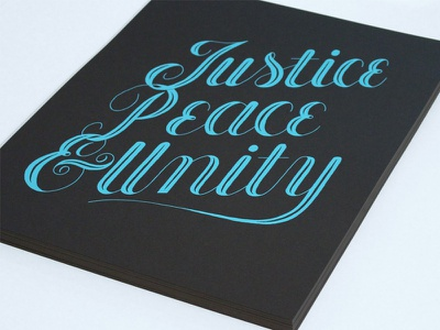 Justice Peace & Unity Screen Print Poster lettering script silkscreen serigraph screen print peace day unity peace justice