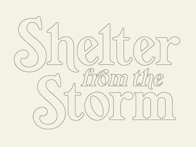 Shelter From The Storm hand lettering typography dylan custom lettering lettering