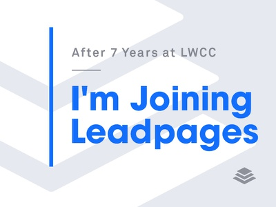 I'm Joining Leadpages web design career branding interactive design startup marketing leadpages
