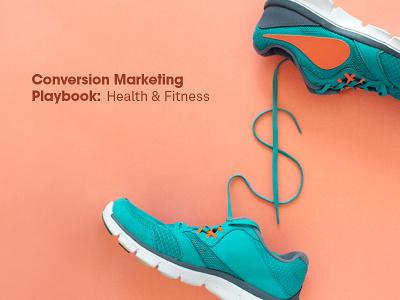Conversion Marketing Playbook: Health & Fitness conceptual health fitness digital marketing ebook conversion book cover photography marketing