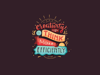 creativity is to think make efficiently