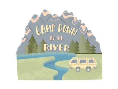 Camp Down by the River river mountains illustration hand type vanlife typography vw bus volkswagon vanagon vibes van