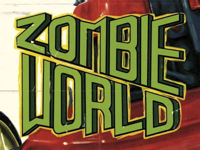 Zombie World lawnmower monster pandemic poster design graphic design typography character design zombie terror horror b movie painting drawing lettering poster illustration ink bad company