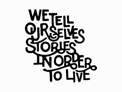 Stories goodtype lettering handtype quote joandidion
