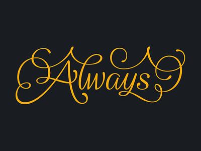 Always swashes lettering script always progress