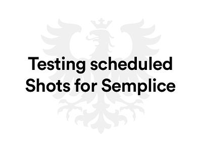 Scheduled Shots