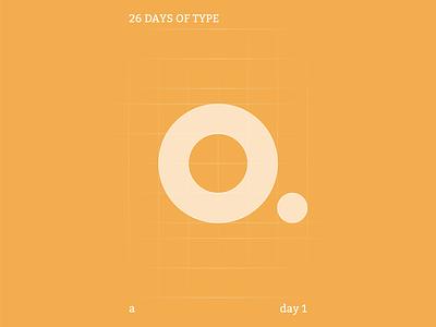 a : 26 Days of Type Version 2 illustration identity typography flat illustrator design clean