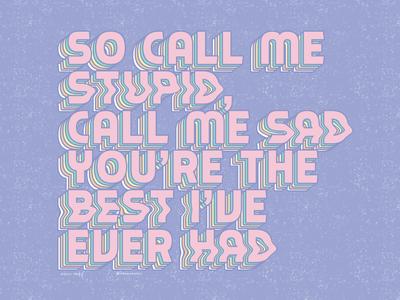 CALL ME STUPID