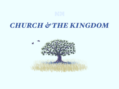 Church & the Kingdom