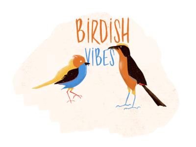 Birdish vibes
