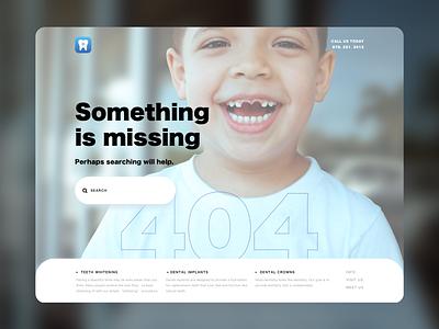 Missing Something - Error 404 UI suggestion for Dentist page kid dentist uidesign website webdesign web dailyui dailyui8 dailyuichallenge dailyui008 daily008 ui branding error message error page error error404