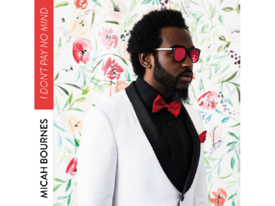 I Don't Pay No Mind - Micah Bournes Single Cover