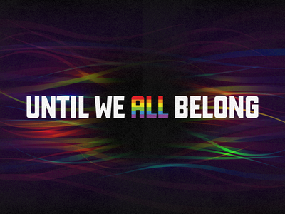 Until We All Belong apparel logo pride pridemonth typogrpahy illustration shirts apparel inclusivity civil rights rights