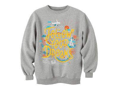 Follow your dreams sweatshirt t-shirt typography trip travel print onetwotrip lettering irinastepanova illustration dreams