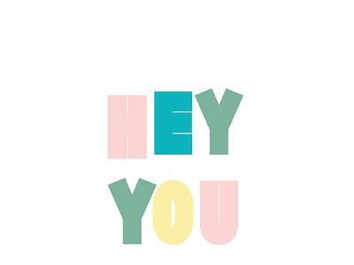 Hey You branding vector typoography type design type art type design