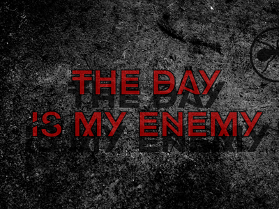 THE DAY IS MY ENEMY typography monochrome music