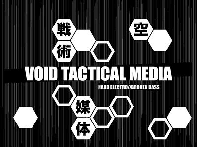VOID TACTICAL MEDIA // PROMO.01 hexagons technical monochrome futuristic cyberpunk kanji japanese bold layered