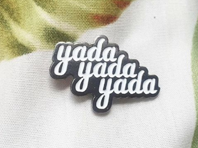 Yada Yada Yada Pin - Sad Truth Supply pindesign pingame pin vector script logo handlettering