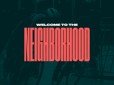 Unused concept - Welcome to the Neighborhood bicycle shop bike shop bicycles cycling typography druk condensed druk font druk text druk wide druk unused