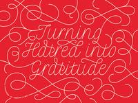 Turning Hatred into Gratitude | LINOxchnge