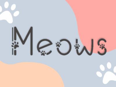 Meows themed decorative cute animal creative typeface font design paws paw dog cat