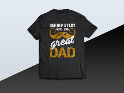 Behind every good kid is a Great DAD - tshirt