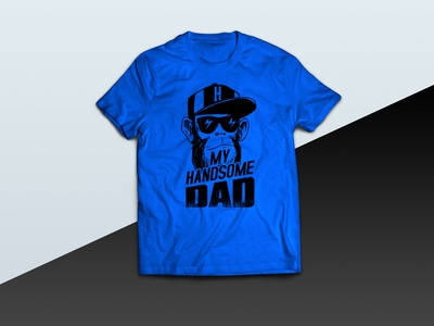 My Handsome Dad tshirt