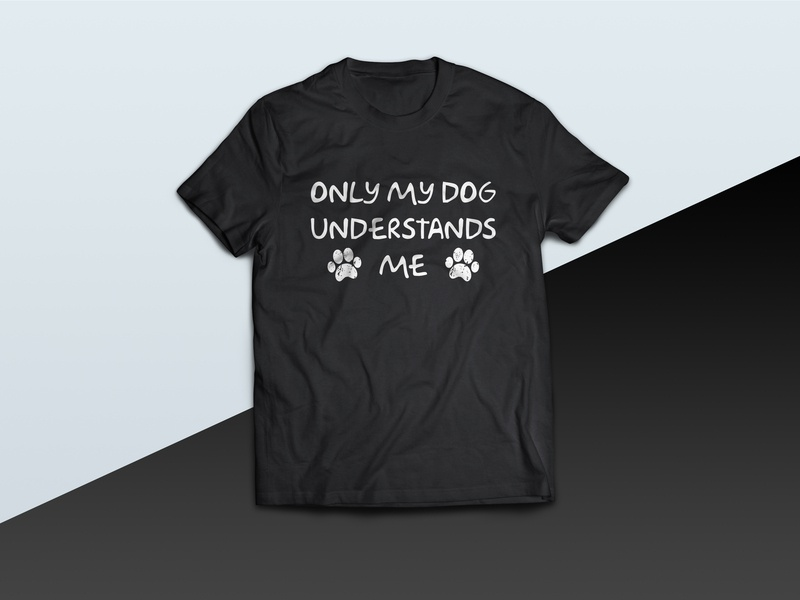 Only My Dog Understands Me tshirt doggy pet lover dogs lover dogs doglover love dog lover dog vector illustration tshirt graphics tshirt design tshirt art tees tee design tshirtdesign tshirt