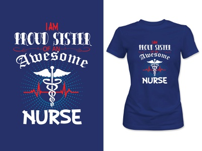 NURSE T-SHIRT. t-shirt medical care t-shirt girls t-shirt typography proud sister t-shirt nurse t-shirt t-shirt art t-shirt illustration t-shirt mockup t-shirt design