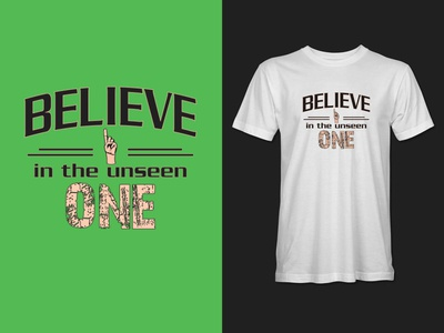 Believe in the unseen one