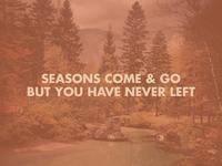 Seasons Come & Go