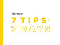 7 Tips in 7 Days
