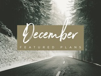 December Featured Plans