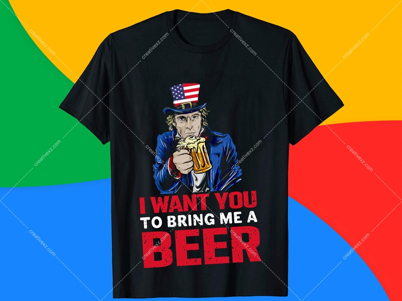 I want you to Bring Me a Beer 4th July T-Shirt Design Free art lettering design graphicdesign typography unitedstates 4thofjuly usa independence independenceday fourthofjuly america t-shirt design website template t-shirt design free holiday t-shirt design t-shirt designs ideas 4th of july shirts funny 4th of july t-shirts 4th of july graphic tees