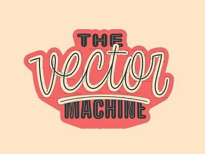 The Vector Machine Workshop workshop thevectormachine vector process handtype vectormachine handlettering hashtaglettering lettering