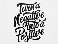 Turn A Negative Into A Positive /// 240