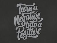 Turn A Negative Into A Positive /// FINAL