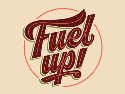 Fuel up! - Final inchxinch creativesouth beziercurves vectormachine process handtype handlettering hashtaglettering lettering