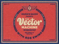 The Vector Machine Workshop w/ Mama's Sauce