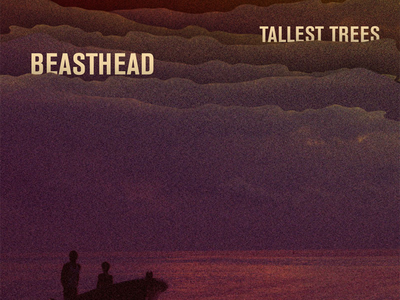 Beasthead - Tallest Trees beasthead tallest trees album cover ep